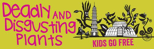 Deadly and Disgusting Plants Kew Half Term activities for kids